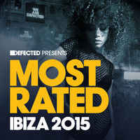 Various Artists - Defected Presents Most Rated Ibiza 2015