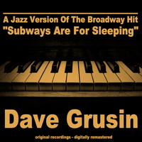 "Dave Grusin - A Jazz Version of the Broadway Hit ""Subways Are for Sleeping"""