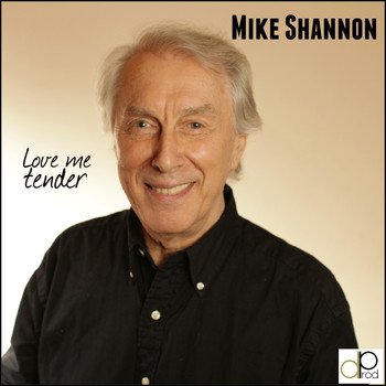 Mike Shannon - Love Me Tender