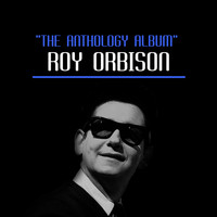 Roy Orbison - The Anthology Album
