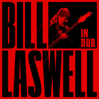 Bill Laswell - In Dub