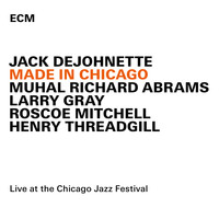 Jack DeJohnette - Made In Chicago (Live At The Chicago Jazz Festival / 2013)