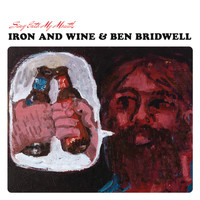 Iron & Wine - Sing Into My Mouth