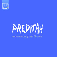 Preditah - Supernaturally