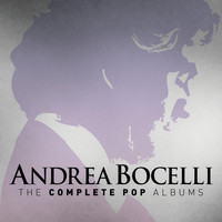 Andrea Bocelli - Andrea Bocelli: The Complete Pop Albums (Remastered)