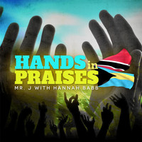 Mr. J - Hands in Praises (feat. Hannah Babb)