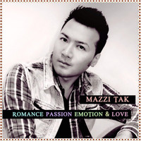 Mazzi Tak - Romance Passion Emotion & Love
