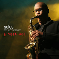 Greg Osby - Solos - The Jazz Sessions