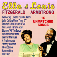 Ella Fitzgerald & Louis Armstrong - Ella Fitzgerald & Louis Armstrong - 15 Unmatched Songs