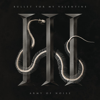 Bullet For My Valentine - Army of Noise