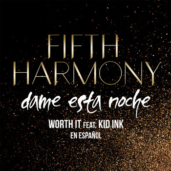 Fifth Harmony feat. Kid Ink - Worth It (Dame Esta Noche)