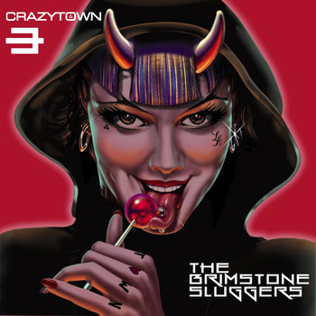 Crazy Town - The Brimstone Sluggers (Explicit)