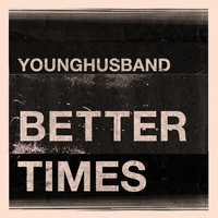 Younghusband - Better Times