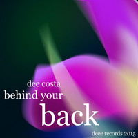 Dee Costa - Behind Your Back