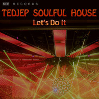 Tedjep Soulful House - Let's Do It