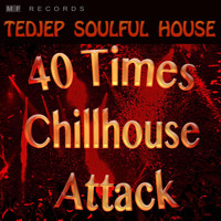 Tedjep Soulful House - 40 Times Chillhouse Attack