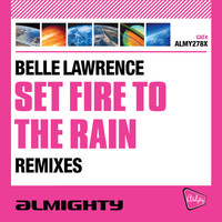 Belle Lawrence - Set Fire to the Rain (Remixes)