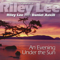 Riley Lee - An Evening Under the Sun