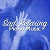 Sad, Relaxing Piano Music  Sad Songs Music|Soft Piano Music|The Relaxing Classical Music Collection