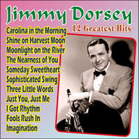 Jimmy Dorsey - Jimmy Dorsey - 12 Greatest Hits