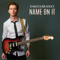 Dakota Bradley - Name on It