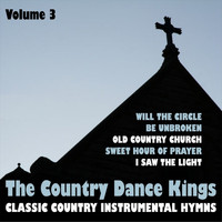 The Country Dance Kings - Classic Country Instrumental Hymns, Vol. 3