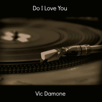 Vic Damone - Do I Love You
