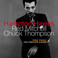 Hampton Hawes - The Trio: The Complete Albums (feat. Red Mitchell & Chuck Thompson) [Bonus Track Version]