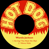 Wanda Jackson - Hot Dog! That Made Him Mad