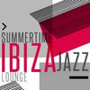 Summertime Ibiza Jazz Lounge by Cafè Chillout Music de Ibiza|Ibiza Jazz Lounge Cafe|Ibiza Jazz Lounge Cafe