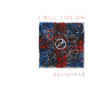 David Haas - I Will Live On