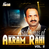 Akram Rahi - Sad Songs of Akram Rahi, Vol. 2