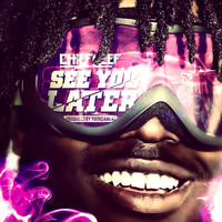 Chief Keef - See You Later