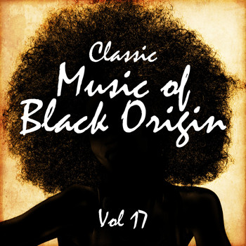 Various Artists - Classic Music of Black Origin, Vol. 17