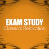 Exam Study Classical Relaxation by Exam Study Classical Music Orchestra|Reading and Study Music|Relaxation Study Music