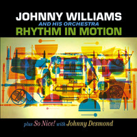 Johnny Williams - Johnny Williams. Rhythm in Motion / So Nice! With Johnny Desmond