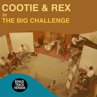 Cootie Williams - Cootie and Rex in the Big Challenge (Bonus Track Version)