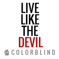 Colorblind - Live Like the Devil