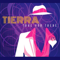 Tierra - Take You There