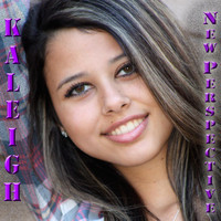 Kaleigh - New Perspective