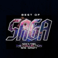 Saga - Best of-Now and Then-The Collection