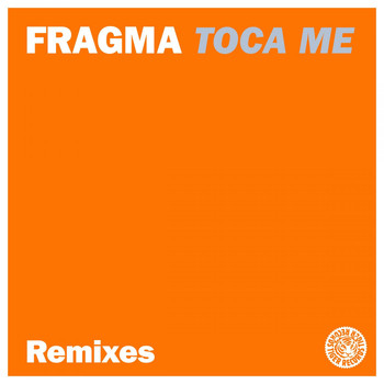 Fragma - Toca Me (Remixes)