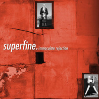 Superfine - Immaculate Rejection