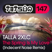 Talla 2XLC - The Spring Is My Love (Indecent Noise Remix)