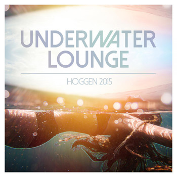 Various Artists - Underwater Lounge - Hoggen 2015
