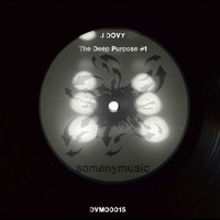 J Dovy - The Deep Purpose #1