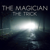 The Magician - The Trick