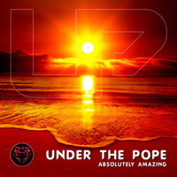 Under the Pope - Absolutely Amazing