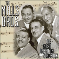 The Mills Brothers - The Great American Songbook