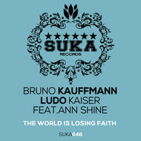 Bruno Kauffmann & Ludo Kaiser feat. Ann Shine - The World Is Losing Faith